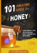 101 Amazing Uses for Honey