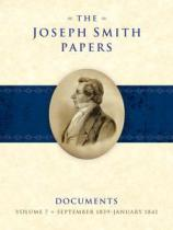 Joseph Smith Papers, Documents, Volume 7