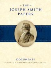 Joseph Smith Papers, Documents, Volume 7