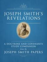 Joseph Smith's Revelations: A Doctrine and Covenants Study Companion