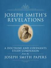 Joseph Smith's Revelations: A Doctrine and Covenants Study Companion