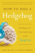 How to Hug a Hedgehog: 14 Keys for Connecting with Teens