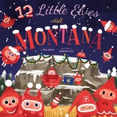 12 Little Elves Visit Montana