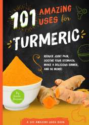 101 Amazing Uses for Turmeric