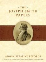 Joseph Smith Papers, Administrative Series, Volume 1