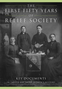 The First Fifty Years of Relief Society:
