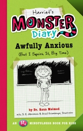 Harriet's Monster Diary: Awfully Anxious (But I Squish It, Big Time)