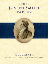 Joseph Smith Papers, Documents, Volume 6