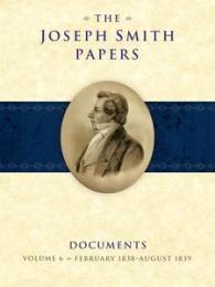 Joseph Smith Papers, Documents, Volume 6